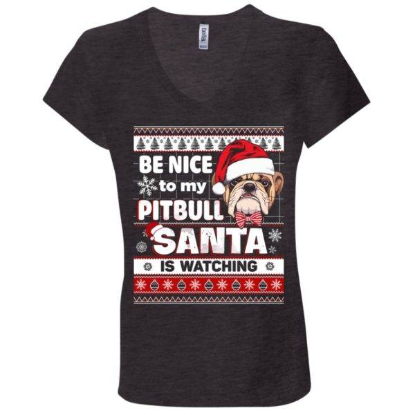 Be Nice To My Pitbull Santa Is Watching V-Neck Tee 2