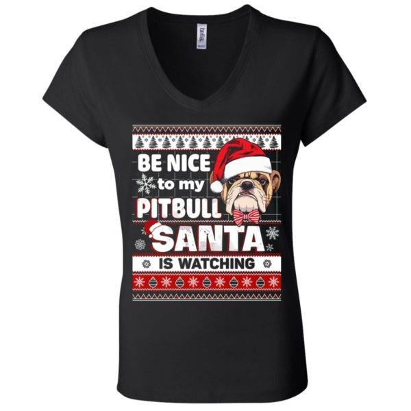 Be Nice To My Pitbull Santa Is Watching V-Neck Tee 3
