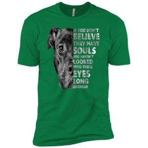 If You Don't Believe They Have Souls You Haven't Looked Into Their Eyes Premium Tee 16
